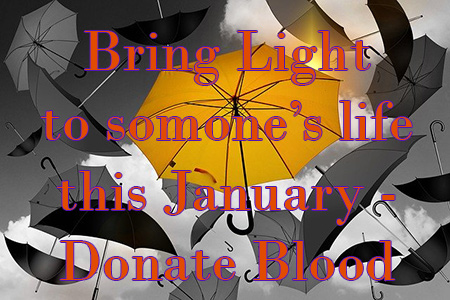 National Blood Donor Month - bring light to someones life this January